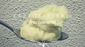 Kartoffelbrei fructosearm Karenzzeit
