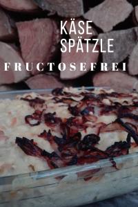 Käsespätzle fructosefrei Karenzzeit bei Fructoseintoleranz