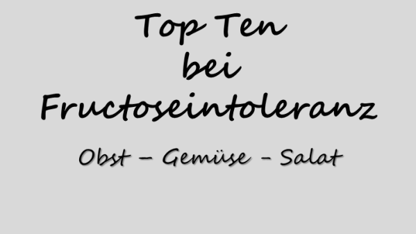 Top Ten Fructoseintoleranz Obst Gemüse Salat