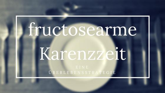 Fructosearme Karenzzeit