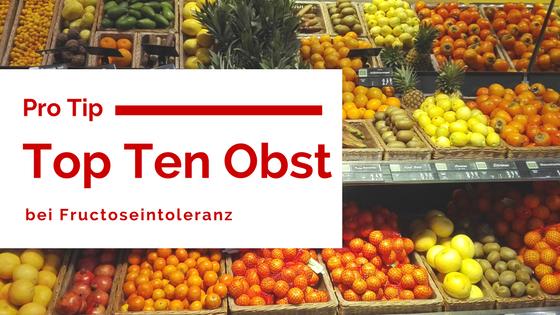 Top ten Obst bei Fructoseintoleranz