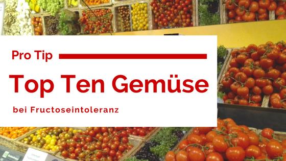 Top ten Gemüse bei Fructoseintoleranz