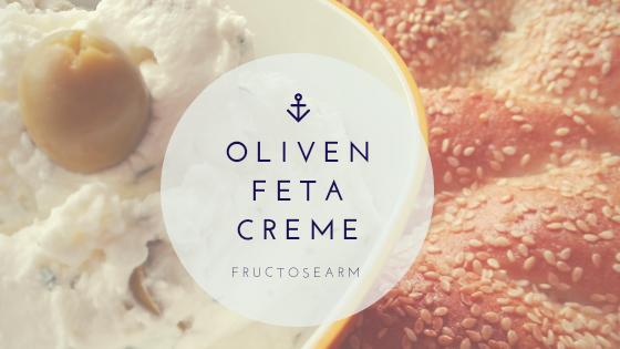 feta oliven creme Karenzzeit Fructoseintoleranz