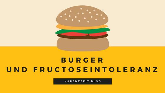 Was darf ich essen Fructoseintoleranz Burger