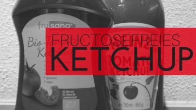 Was darf ich essen Fructoseintoleranz Ketchup