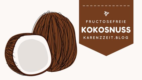 was darf ich essen Fructoseintoleranz Kokosnuss