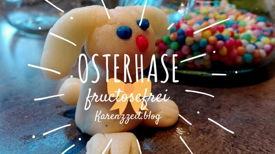 Was darf ich essen Fructoseintoleranz Osterhase