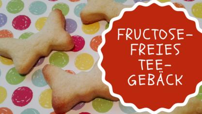 Was darf ich essen Fructoseintoleranz Teegebäck