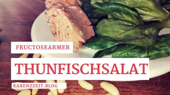 Was darf ich essen Fructoseintoleranz Thunfischsalat mit Feldsalat