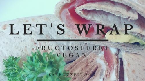 Was darf ich essen Fructoseintoleranz Wraps