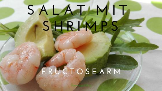 was darf ich essen Fructoseintoleranz shrimps avocado rucola
