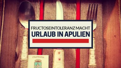 Fructoseintoleranz italien apulien urlaub spezialitäten.png