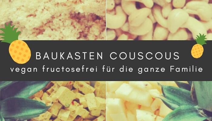 fructoseintoleranz vegan baukasten couscous ananas206459088..jpg