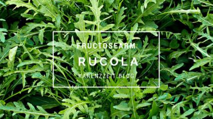 was darf ich essen Fructoseintoleranz RUCOLA