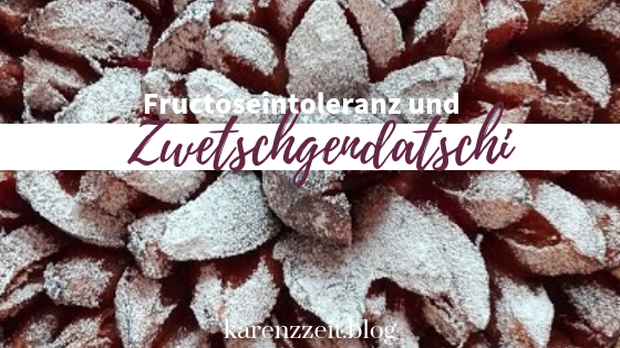 Zwetschgendatschi Pflaumenkuchen Fructoseintoleranz