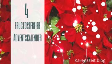 Adventkalender Fruktoseintoleranz fructosefrei