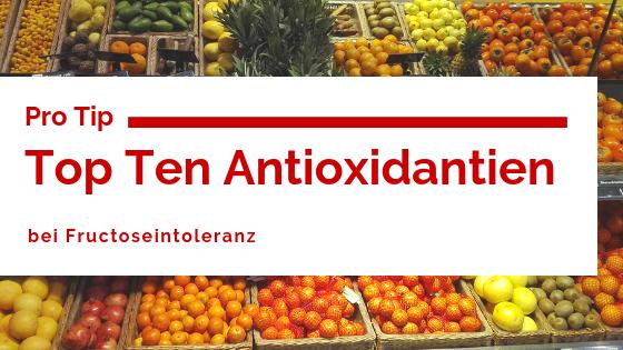 antioxidantien fructoseintolenz